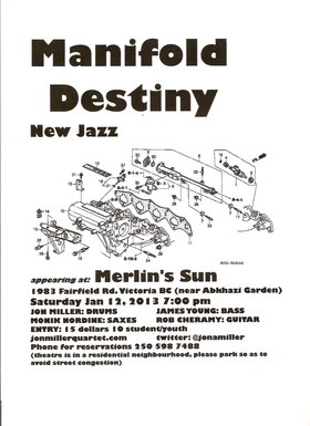 Manifold Destiny: Jon Miller Quartet @ Merlin's Sun Inc. Jan 12 2013 - Apr 19th @ Merlin's Sun Inc.