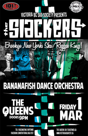 THE SLACKERS VISIT NANAIMO FOR THE 1ST TIME WITH BANANAFISH DANCE ORCHESTRA!: The Slackers, Bananafish Dance Orchestra @ The Queens Mar 1 2013 - Apr 1st @ The Queens
