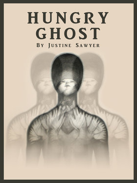 Hungry Ghost by Justine Sawyer - Oct 20th @ the fifty fifty arts collective