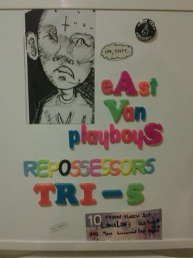 East Van Playboys , The Repossessors, Tri5 @ LanaLou's Mar 1 2013 - Nov 26th @ LanaLou's