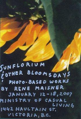 Rene Maisner : Sunflorium & Other Bloomsdays - Oct 26th @