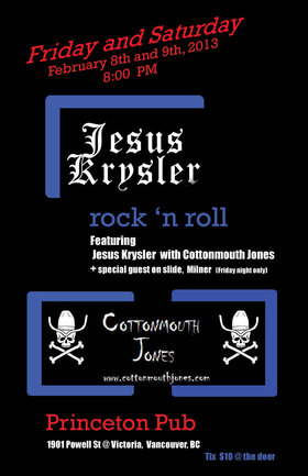 Jesus Krysler, Chris Andres , Cottonmouth  Jones, with special guests @ Princeton Pub Feb 9 2013 - Jun 5th @ Princeton Pub