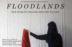 Chandra Melting Tallow : Floodlands - Oct 26th @ 764 Yates Street, Odeon Alley