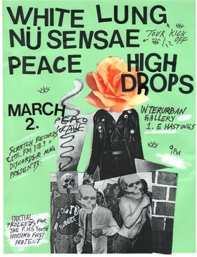 WHITE LUNG & NÜ SENSAE  Tour Kick Off Party!!: White Lung, Nu Sensae, PEACE, The High Drops @ Interurban Gallery Mar 2 2013 - Apr 2nd @ Interurban Gallery