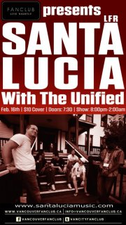 Santa Lucia LFR (11-2:30am), The Unified (8-10:45pm) @ Vancouver FanClub Feb 16 2013 - Jul 14th @ Vancouver FanClub