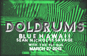 Doldrums, Agor  (of Blue Hawaii), Sean Nicholas Savage, TLC DJs @ The Biltmore Cabaret Mar 27 2013 - Jul 22nd @ The Biltmore Cabaret