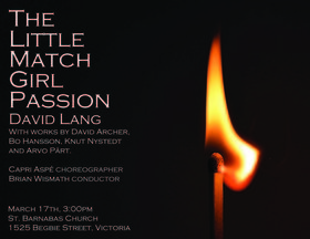 The Little Match Girl Passion: Vox Humana Chamber Choir, ZarYevka Ballet @ St. Barnabas Church Mar 17 2013 - May 30th @ St. Barnabas Church
