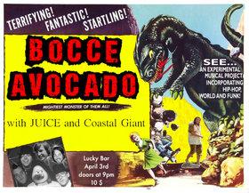 bocce avocado, Coastal Giant, JUICE @ Lucky Bar Apr 3 2013 - Oct 18th @ Lucky Bar