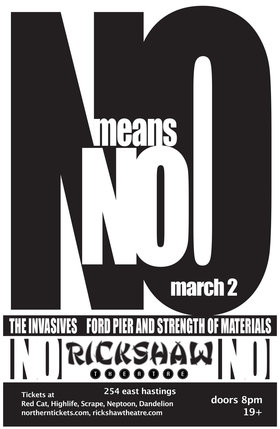 NoMeansNo, Invasives, Ford Pier and Strength of Materials @ Rickshaw Theatre Mar 2 2013 - Feb 18th @ Rickshaw Theatre