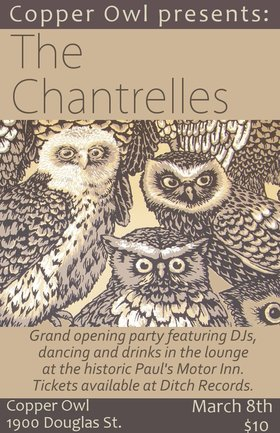 Copper Owl Grand Opening hosted by The Chantrelles and Le Rat!: The Chantrelles, Le Rat @ Copper Owl Mar 8 2013 - Mar 4th @ Copper Owl