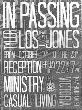 Tyler Los Jones : In Passing - Oct 26th @ Ministry of Casual Living