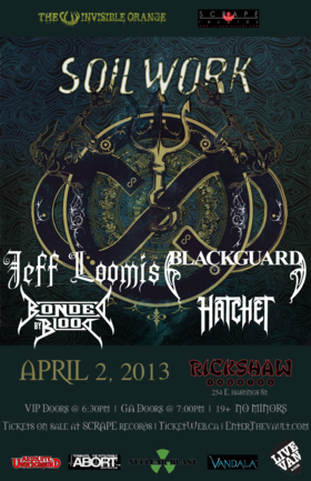 Soilwork, Jeff Loomis, Blackguard, Bonded by Blood, Hatchet @ Rickshaw Theatre Apr 2 2013 - Jul 10th @ Rickshaw Theatre