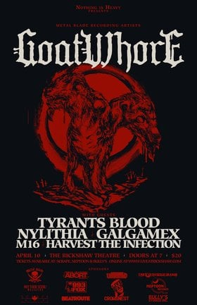 Goatwhore, Tyrants Blood, Galgamex, Nylithia, Harvest The Infection @ Rickshaw Theatre Apr 10 2013 - Jun 1st @ Rickshaw Theatre