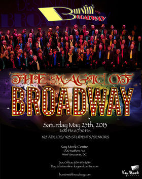 The Magic of Broadway: Burstin' with Broadway @ Kay Meek Centre May 25 2013 - Dec 5th @ Kay Meek Centre