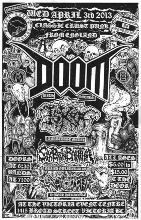 Legendary Crust-Punk from the UK!! All Ages Punk, Metal, Grind!: Doom (UK), ISKRA, SIX BREW BANTHA, Azotobacter @ Victoria Event Centre Apr 3 2013 - Nov 23rd @ Victoria Event Centre