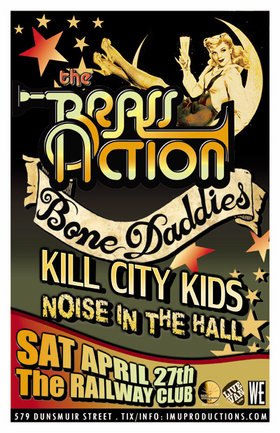 The Brass Action, Bone Daddies, Kill City Kids, Noise in the Hall @ Railway Club Apr 27 2013 - Apr 19th @ Railway Club
