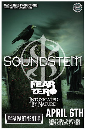 Soundstem, Fear Zero, Intoxicated By Nature @ Joe's Apartment Apr 6 2013 - Jul 21st @ Joe's Apartment