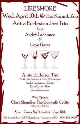 LIKE SMOKE: Anita Eccleston Trio, Clara Shandler (The Sidewalk Cellist) @ Kozmik Zoo Apr 10 2013 - Apr 5th @ Kozmik Zoo