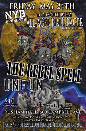 The Rebel Spell, Unfun, MURMURS, Guts and Glory @ The Russian Hall May 24 2013 - Oct 24th @ The Russian Hall
