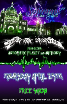 Electric Druids, Automatic Planet, Antibody @ Soprano's Apr 25 2013 - May 28th @ Soprano's
