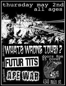 Ape War, What's Wrong Tohei?,  FUTUR TITS @ They Live Video May 2 2013 - Dec 13th @ They Live Video