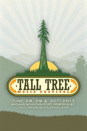 Tall Tree Music Festival: Hollerado, Hey Ocean!, A Tribe Called Red, Sweatshop Union, The Funk Hunters, The Zolas , Humans, JPOD and The Beat Chef, Wake Owl, Bend Sinister, Smalltown DJs, Gold and Youth , Mindil Beach, Quoia, Rococode, Washboard Union, Northcote, Neighbour, Dear Rouge, The Belle Game, Towers and Trees, Neon Steve, Murge, Head of The Heard, And Many More @ Browns Mountain Jun 28 2013 - Oct 16th @ Browns Mountain