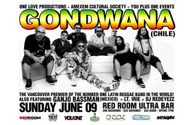 THE VANCOUVER PREMIER OF THE NUMBER 1 LATIN REGGAE BAND IN THE WORLD!: GONDWANA   (Live In Concert - Chile) @ The Red Room Jun 9 2013 - Jun 1st @ The Red Room