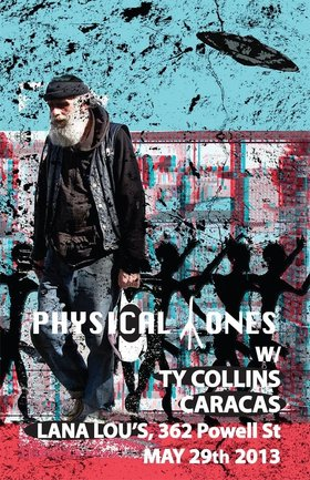 Physical Ones Debut performance!: Physical Ones, Ty Collins, Caracas @ LanaLou's May 29 2013 - Apr 1st @ LanaLou's