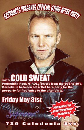Sting Pre + After Party: Cold Sweat @ Soprano's May 31 2013 - Oct 27th @ Soprano's