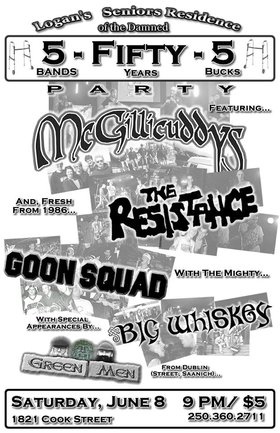 5-Fifty-5 Party!!!  5 Bands-FIFTY Years-5 Bucks: The McGillicuddys, The Resistance (Victoria), Goon Squad, Big Whiskey, The Green Men @ Logan's Pub Jun 8 2013 - Dec 14th @ Logan's Pub