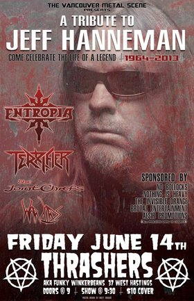 JEFF HANNEMAN TRIBUTE... ALL SLAYER ALL NIGHT PERFORMED BY ~: Entropia, Terrifier, The Joint Chiefs, Warlords @ Funky Winker Beans Jun 14 2013 - Jul 11th @ Funky Winker Beans