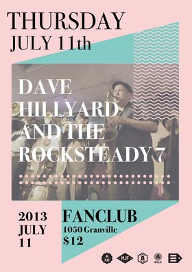 David Hillyard & the Rocksteady 7 @ Vancouver FanClub Jul 11 2013 - Feb 28th @ Vancouver FanClub