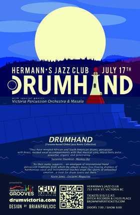 Toronto's global jazz roots collective: DRUMHAND, with special guests, Victoria Percussion Orchestra, Masala @ Hermann's Jazz Club Jul 17 2013 - Dec 7th @ Hermann's Jazz Club