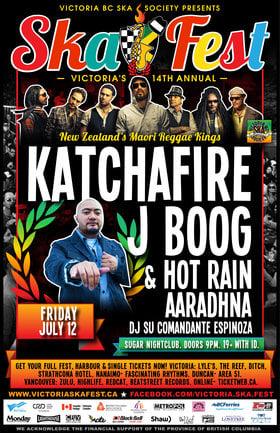 KATCHAFIRE + J BOOG & HOT RAIN TWIN BILL AT SKA FEST!: KATCHAFIRE, J BOOG & HOT RAIN, DJ Su Comandante Espinoza @ Capital Ballroom Jul 12 2013 - Sep 26th @ Capital Ballroom