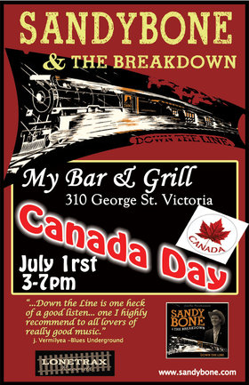 Canada Day with Vancouvers own Sandy Bone and the Breakdown: SandyBone & The BreakDown @ My Bar and Grill Jul 1 2013 - Mar 31st @ My Bar and Grill