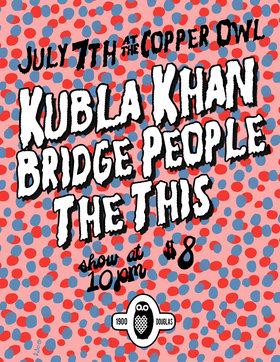 Kubla Khan, Bridge People, The This @ Copper Owl Jul 7 2013 - Oct 20th @ Copper Owl