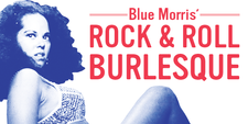 Blue Morris\' Rock and Roll Burlesque