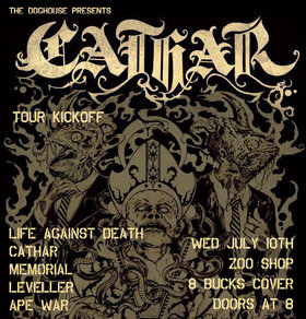 CATHAR tour kickoff show: life against death, Cathar ( tour kickoff show ), Memorial, LEVELLER, Ape War @ Zoo shop Jul 10 2013 - Dec 13th @ Zoo shop