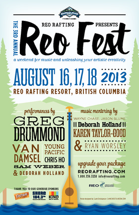 Greg Drummond Band, Van Damsel, Young Pacific, Chris Ho, Sam Weber, Deborah Holland, Slava @ REO Rafting Resort Aug 16 2013 - Feb 20th @ REO Rafting Resort