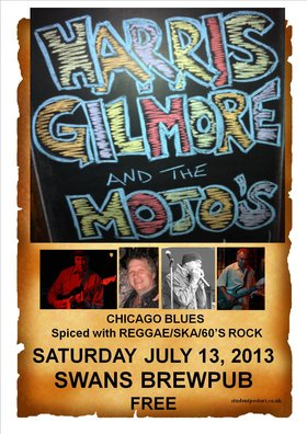 Hard Drivin' Blues & Funky Reggae/Ska with: HARRIS GILMORE & THE MOJOS @ Swans Brewpub Jul 13 2013 - Jul 12th @ Swans Brewpub