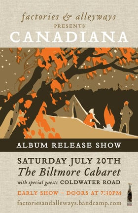 Factories and Alleyways, Coldwater Road @ The Biltmore Cabaret Jul 20 2013 - Oct 24th @ The Biltmore Cabaret
