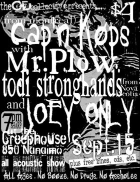 Cap'N Kops, Todi Stronghands, Mr. Plow, Joey Only, with free zines, CDs, food, and more from 0¢ Distro @ Creephouse Sep 15 2006 - Oct 26th @ Creephouse