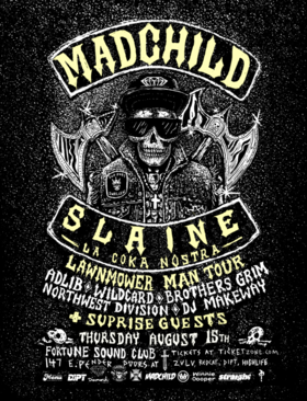TOUR KICK OFF!: Madchild,  (& SLAINE  -La Coka Nostra), Adlib, Wildcard, Brothers Grim, Northwest Division, DJ Makeway, & surprise guests @ Fortune Sound Club Aug 15 2013 - Aug 7th @ Fortune Sound Club