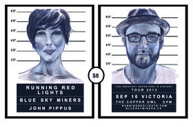 John Pippus, Running Red Lights, The Blue Sky Miners @ Copper Owl Sep 10 2013 - Feb 27th @ Copper Owl