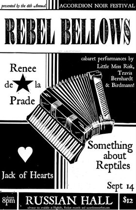 Accordion Noir Festival - Rebel Bellows:  Something About Reptiles, Renee de la Prade, Jack of Hearts, Travis Bernhardt, Tristan Risk @ The Russian Hall Sep 15 2013 - Oct 24th @ The Russian Hall