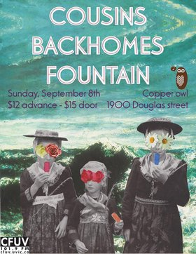 COUSINS, The Backhomes, Fountain @ Copper Owl Sep 8 2013 - Feb 24th @ Copper Owl