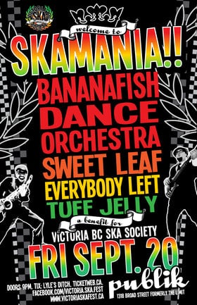 WELCOME TO SKAMANIA!: Bananafish Dance Orchestra, Sweet Leaf, Everybody Left, Tuff Jelly @ Publik Sep 20 2013 - Sep 26th @ Publik
