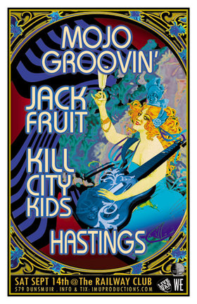 Mojo Groovin', Jackfruit, Hastings, Kill City Kids @ Railway Club Sep 14 2013 - Apr 4th @ Railway Club
