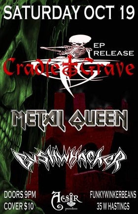 Cradle To Grave, Metal Queen, Bushwhacker @ Funky Winker Beans Oct 19 2013 - Jun 27th @ Funky Winker Beans