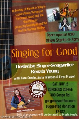 4 Singer-Songwriters Raise money for Music Therapy on Vancouver Island: Heart Song, Kaya Fraser, Anna Frances, Kate Steele @ Gorge-ous Coffee Nov 2 2013 - Jul 16th @ Gorge-ous Coffee